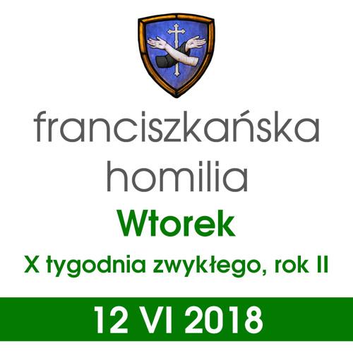 Homilia: wtorek X tygodnia - 12 VI 2018