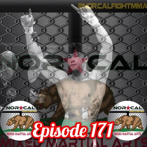 Episode 171: @norcalfightmma Podcast Featuring Sal Osorio