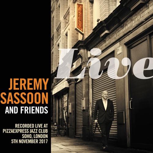 Jeremy Sassoon & Friends - Live