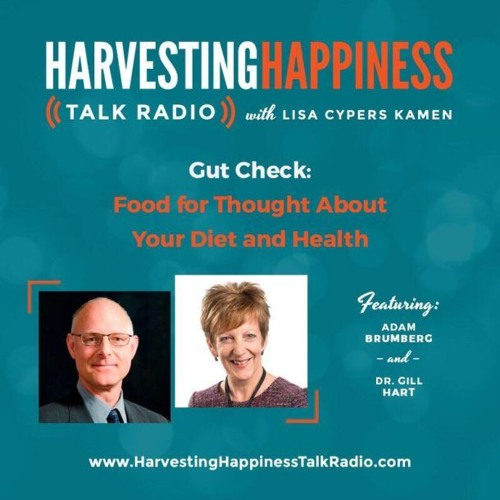 Gut Check: Food for Thought About Your Diet and Health with Adam Brumberg and Dr. Gill Hart
