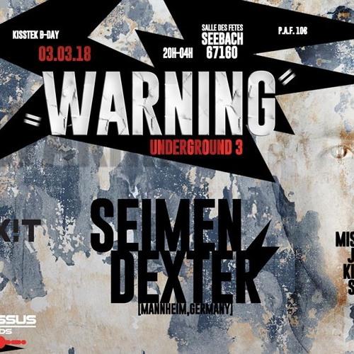 Dominik Rawen. Warning Underground 3 w/ Seimen Dexter, Miss Dark, Kisstek & More(Kisstek B-Day)