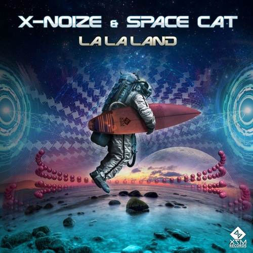 X-noiZe & SpaceCat - La La Land (SAMPLE) 142 F#
