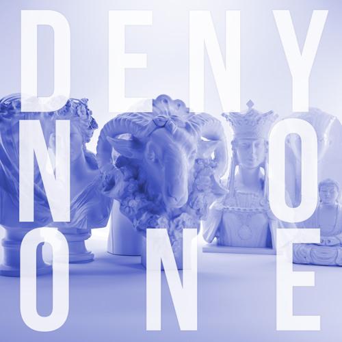 Deny No One