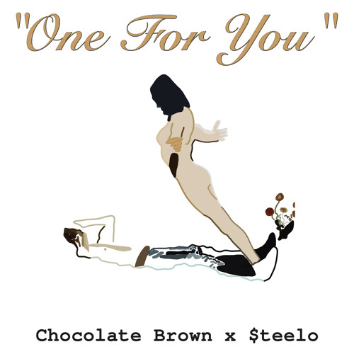 One For You (ft. Chocolate Brown & $teelo)