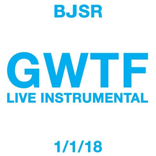 GWTF (Live Instrumental 1/1/18)