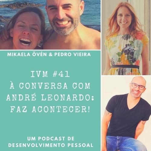 #41 À Conversa com André Leonardo: Faz Acontecer