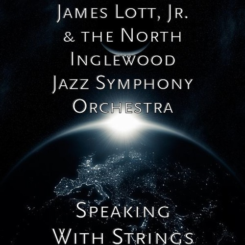 Speaking With Strings (w/the North Inglewood Jazz Symphony Orchestra)