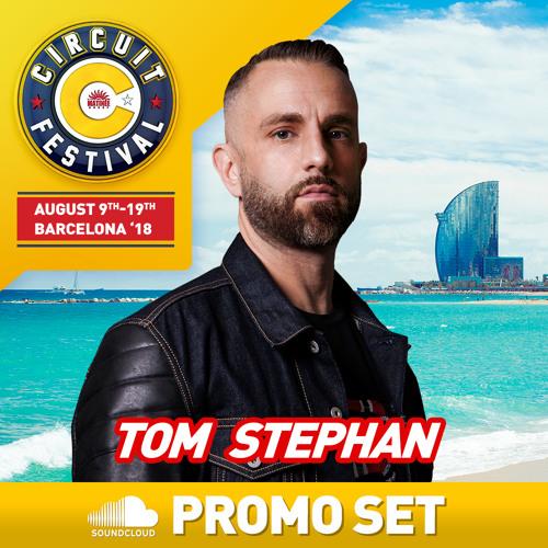 TOM STEPHAN :: CIRCUIT FESTIVAL 2018 PROMO SET