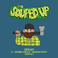 Serum - Lumberjack - Souped Up Records