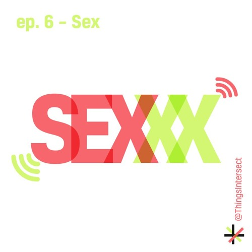 Episode 6: Sex