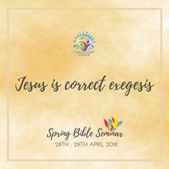 Jesus Is Correct Exegesis (SA180513)