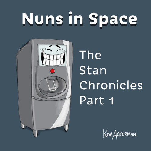 676 - The Stan Chronicles Ep 1 | Nuns in Space Season 2