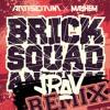 Mayhem x Antiserum - Brick Squad Anthem (JRav Remix)