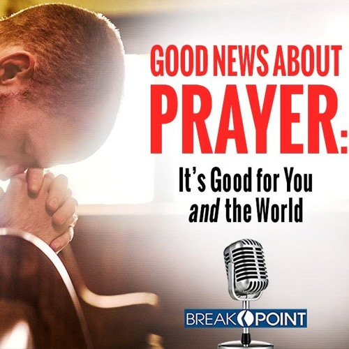 Stan Guthrie - Good News about Prayer