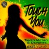 Touch You - Tanto Metro and Devonte (Exit 59 Edit)