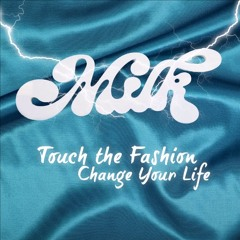 Milk 'Queen' - Touch the Fashion, Change Your Life (marcos tarantino Extended)
