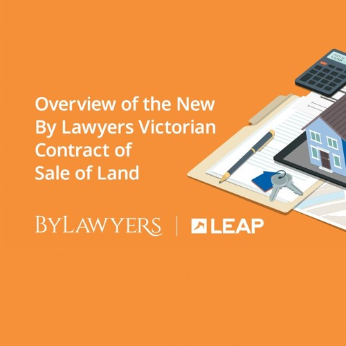 Overview of the New By Lawyers Victorian Contract of  Sale of Land