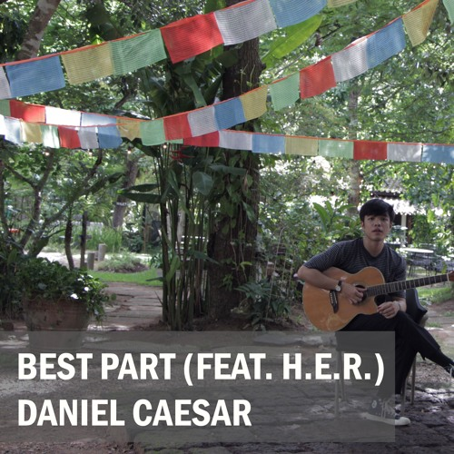 Best Part (feat. H.E.R.) - Daniel Caesar (cover by Mon)