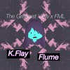 K.Flay - FML x Flume - The Greatest View