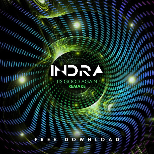 Indra - Its Good Again (Remake) FREE DOWNLOAD