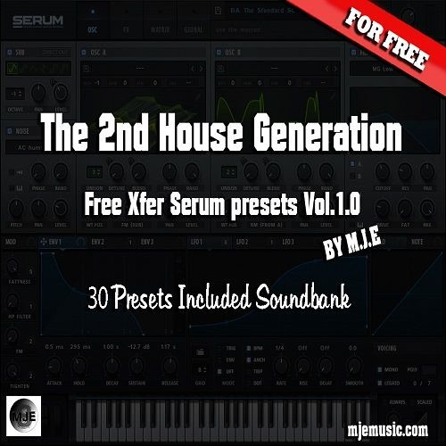 The Second House Generation Vol.1 ( Xfer Serum Soundbank )FREE DOWNLOAD
