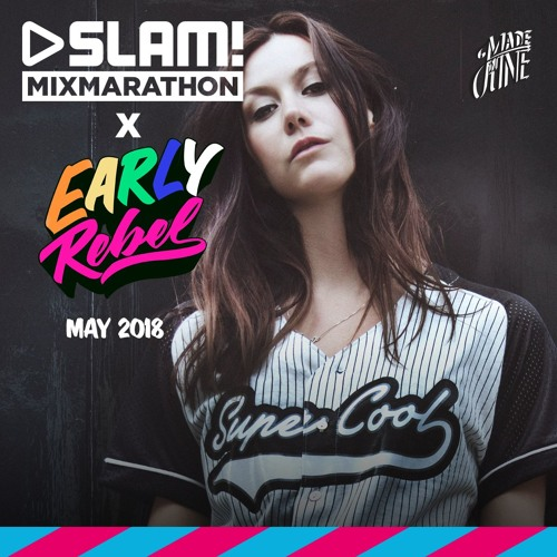 Slam! Mixmarathon X Early Rebel MAY