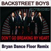 Backstreet Boys Don T Go Breaking My Heart Bryan Dance Floor Extended Mix Mp3