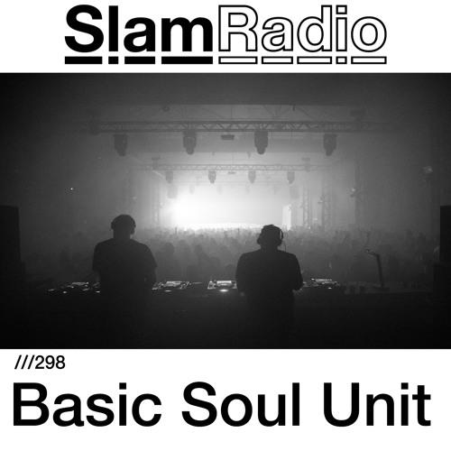 #SlamRadio - 298 - Basic Soul Unit