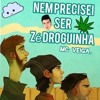 MC Veiga - Nem Precisei Ser Zé Droguinha (Prod.Veiga) Portada del disco