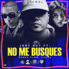 Jory Boy Ft Ñengo Flow & Cazzu - No Me Busques Remix
