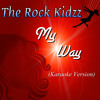 The Rock Kidzz - My Way (Karaoke Version)
