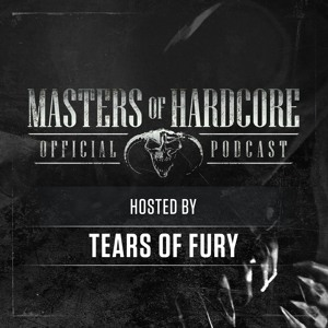 Tears Of Fury - Official Masters Of Hardcore Podcast 158 2018-06-14 Artwork