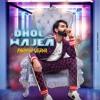Dhol Wajea - Parmish Verma