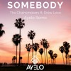 The Chainsmokers Ft. Drew Love - Somebody (Ayelo Remix)