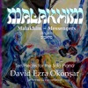 Malakhim (Messengers, Angels) Ten Pieces for the Solo Piano: X. Chayot Ha Kodesh. David Ezra Okonsar