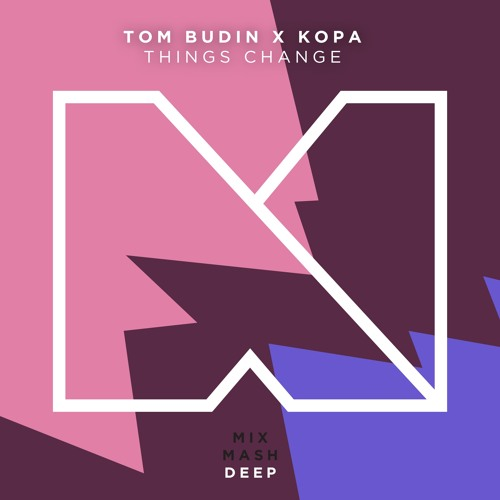 Tom Budin x Kopa - Things Change