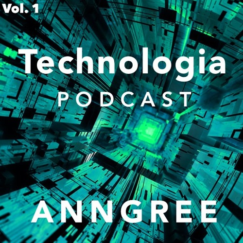 AnnGree - Technologia Podcast vol. 1