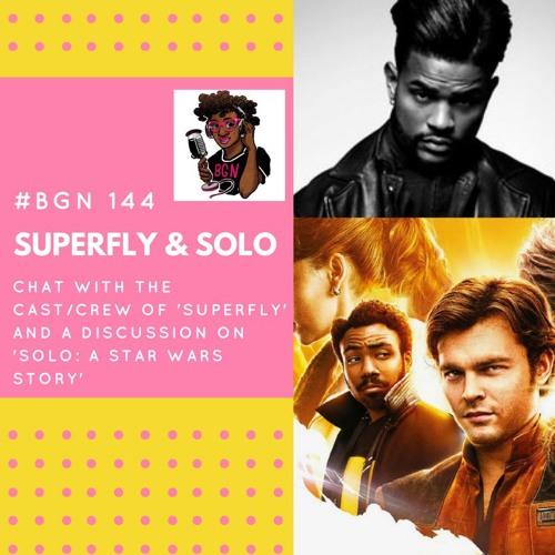 BGN #144 I Superfly & Solo