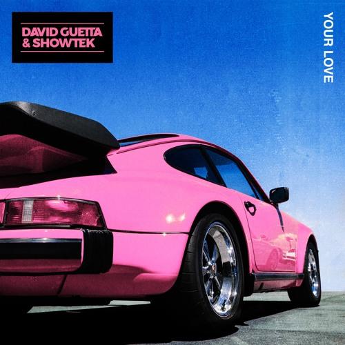 Your Love (David Guetta & Showtek)