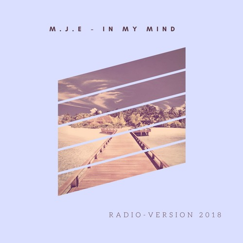 M.J.E - In My Mind ( Radio - Version 2018 )
