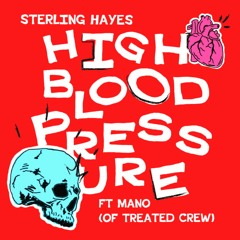 High Blood Pressure ft. Mano (For Treated Crew)