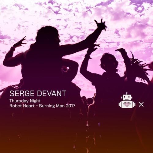 Serge Devant - Robot Heart 10 Year Anniversary - Burning Man 2017