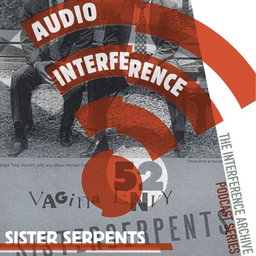Audio Interference 52: SisterSerpents