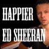 HAPPIER - Ed Sheeran (Acoustic cover