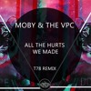 Moby & The Void Pacific Choir - All The Hurts We Made (T78 Remix)