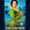 COMPETENCE by Gail Carriger Read by Moira Quirk - Audiobook Excerpt