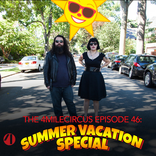 Episode 46: Summer Vacation Special 2018