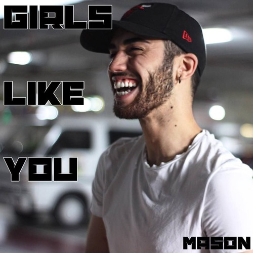 Girls Like You (Maroon 5 Feat. Cardi B Cover) - Mason