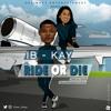 Ib-kay-Ride Or Die