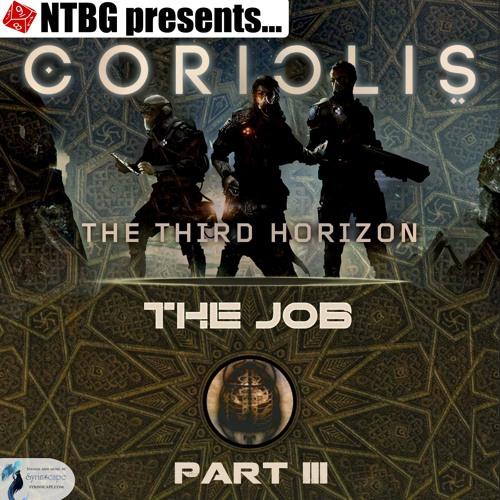 Coriolis: The Job Part 3